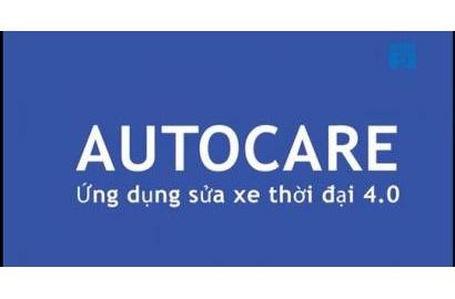 Auto Care - Ứng Dụng Sửa Xe Thời Đại 4.0
